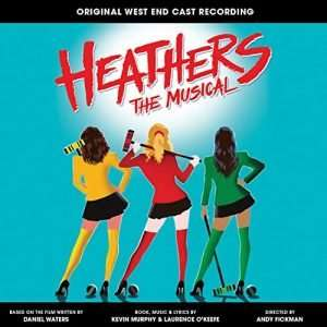 Heathers The Musical Original London Cast Recording