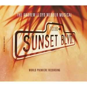 Sunset Boulevard (World Premiere Recording)