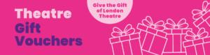 Theatre Gift Vouchers