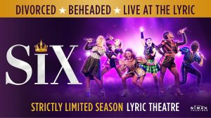 Six The Musical - Lyric Theatre