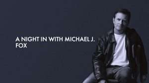 A Night in with Michael J. Fox