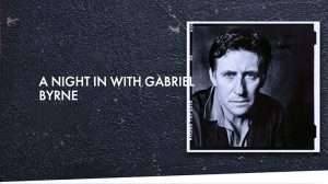 A Night in with Gabriel Byrne