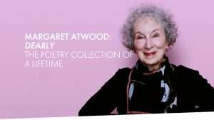 Margaret Atwood: The Poetry Collection