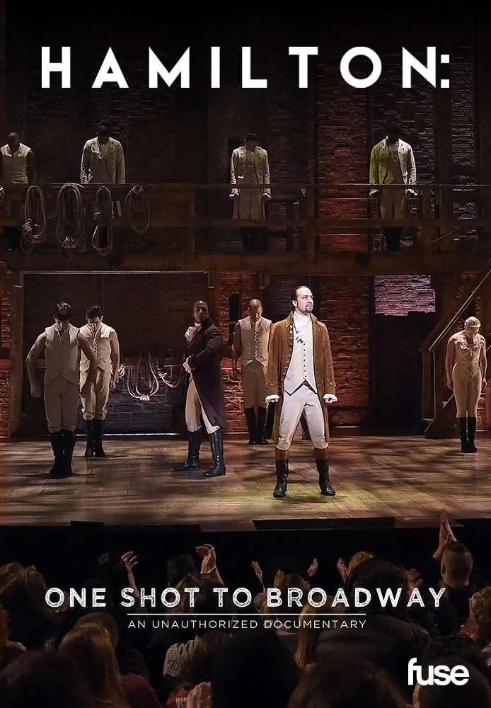 Hamilton - One Shot to Broadway
