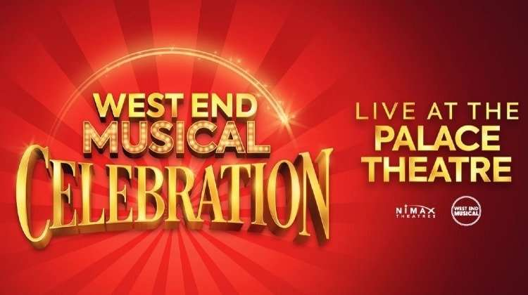 West End Musical Celebration - Live at the Palace Theatre London