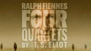 Four Quartets Ralph Fiennes