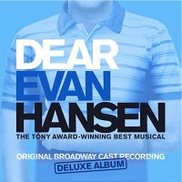 Dear Evan Hansen Original Broadway Cast Recording