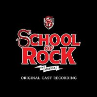 School of Rock: The Musical (Original Cast Recording)