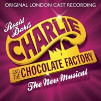 Charlie and the Chocolate Factory Original London Cast Recording