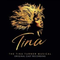 Tina: The Tina Turner Musical London Cast Recording